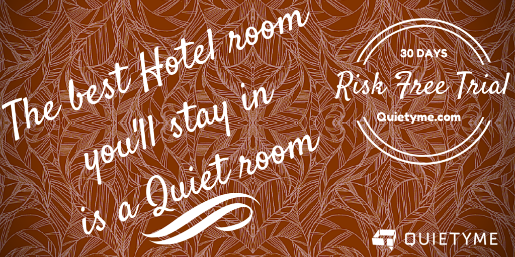 30 days Risk Free Quiet Hotel Rooms